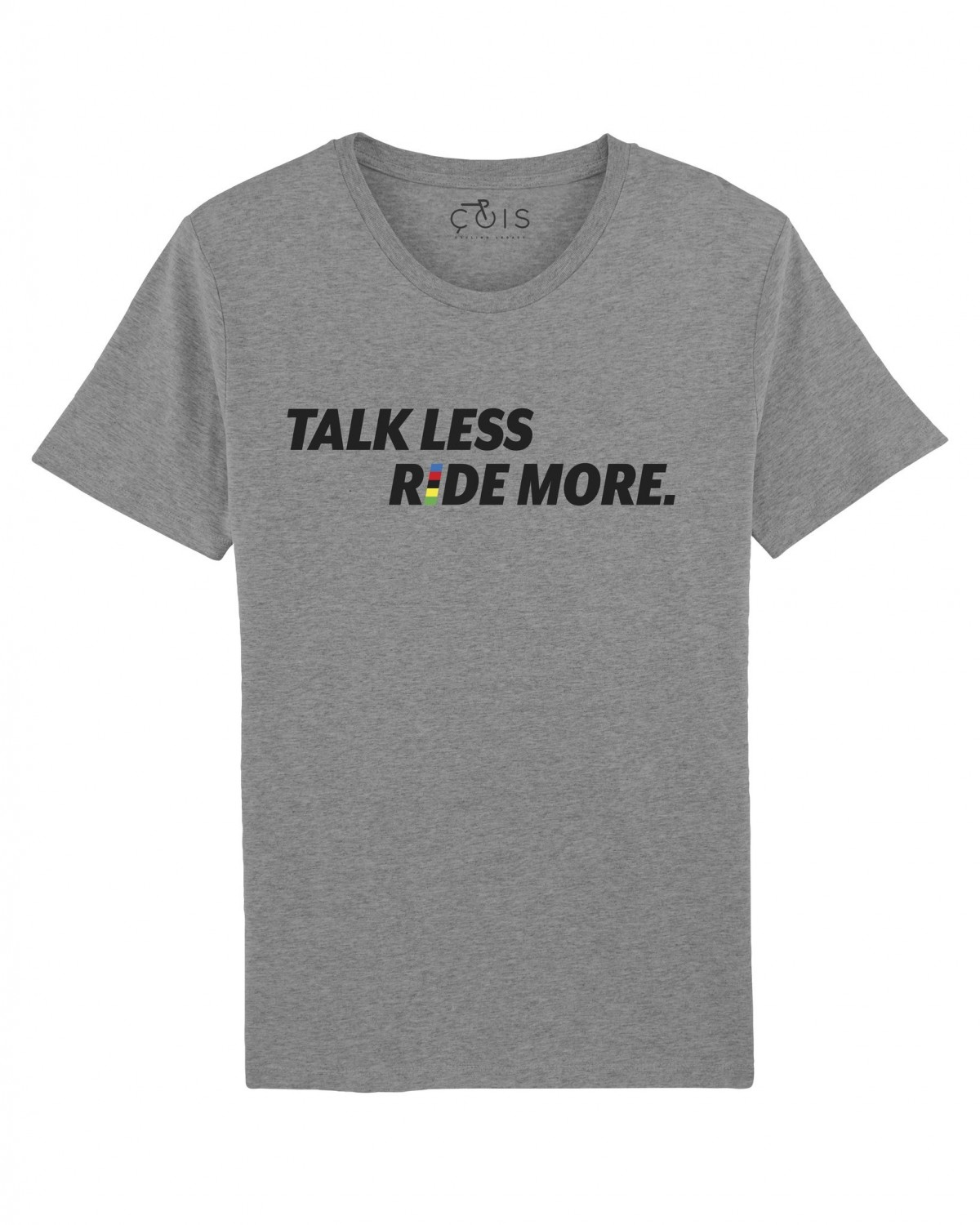 T-Shirt Talk Less Ride More Grau Cois Cycling